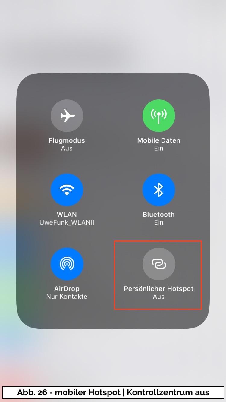 Abb 26 - iPhone Hotspot Kontrollzentrum